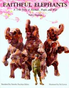 http://www.amazon.ca/Faithful-Elephants-Story-Animals-People/dp/0395861373